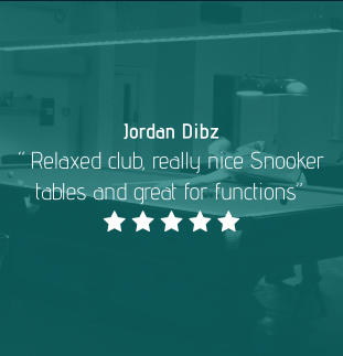 "Jordan Dibz ""Relaxed club, really nice Snooker tables and great for functions""     "